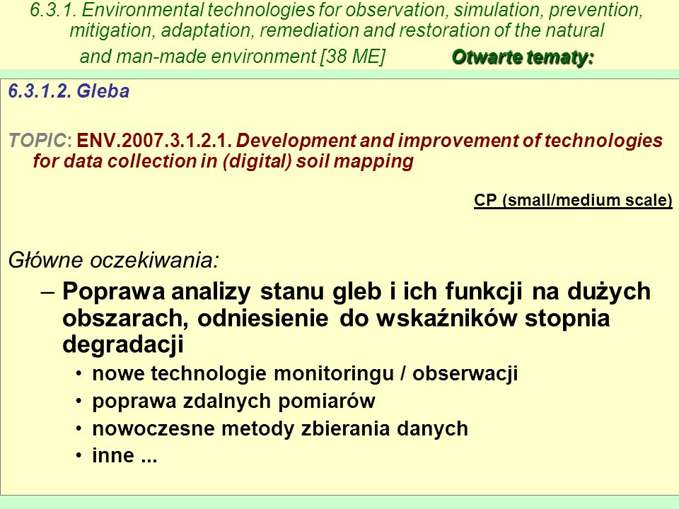 6.3.1. Environmental technologies for observation, simulation, prevention, mitigation, adaptation, remediation and restoration of the natural and man-made environment [38 ME] Otwarte tematy: